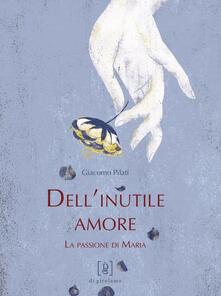 Antondemarirreguera.es Dell'inutile amore. La passione di Maria Image