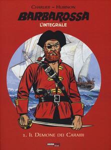 Il demone dei Caraibi. Barbarossa. L'integrale. Vol. 1