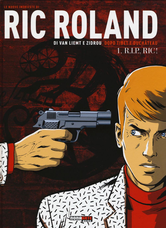 R.I.P., Ric! Le nuove inchieste di Ric Roland. Vol. 1