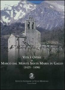 Vita e opere di Marco Dal Monte da Santa Maria in Gallo (1425-1496)