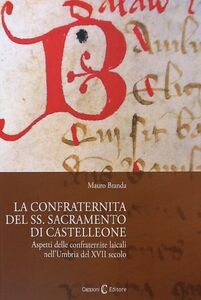 La confraternita del SS. Sacramento di Castellone. Aspetti delle confraternite laicali nell'Umbria del XVII secolo