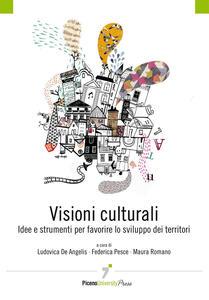 Visioni culturali. Idee e strumenti per favorire lo sviluppo dei territori