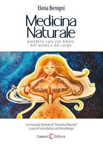 Medicina naturale. Prendersi cura con amore dell'anima e del corpo