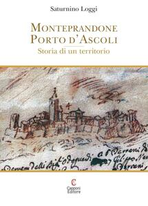 Monteprandone Porto d'Ascoli. Storia di un territorio