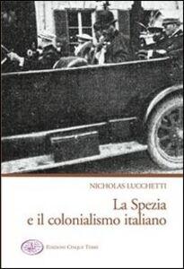 La Spezia e il colonialismo italiano