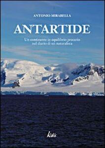 Antartide. Un continente in equilibrio precario nel diario di un naturalista