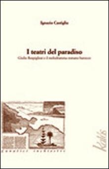 I teatri del paradiso Giulio Rospigliosi e il melodramma barocco romano.pdf