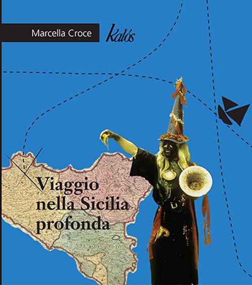 Viaggio nella Sicilia profonda