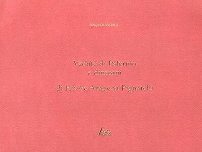 Vedute di Palermo e dintorni di Ettore Aragona Pignatelli