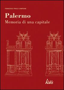 Palermo. Memoria di una capitale