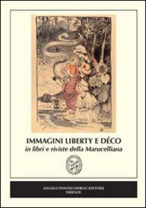 Immagini Liberty e Déco in libri e riviste della Marucelliana. Catalogo della mostra (Firenze)