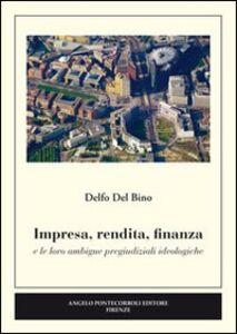 Impresa, rendita, finanza e le loro ambigue pregiudiziali ideologiche