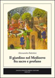 Il giardino nel medioevo fra sacro e profano