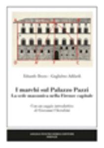 I marchi sul Palazzo Pazzi. La sede massonica nella Firenze capitale
