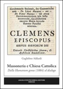Massoneria e Chiesa cattolica. Dalla humanum genus (1884) al dialogo