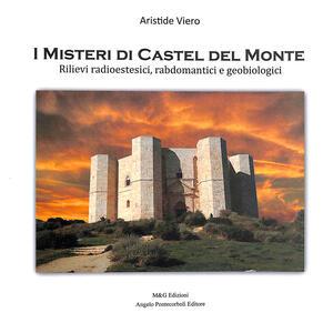 I misteri di Castel del Monte. Rilievi radioestesici, rabdomatici e geobiologici