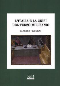 L' Italia e la crisi del terzo millennio