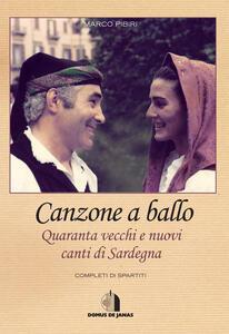 Libro Canzone a ballo. Quaranta vecchi e nuovi canti di Sardegna Marco Pibiri