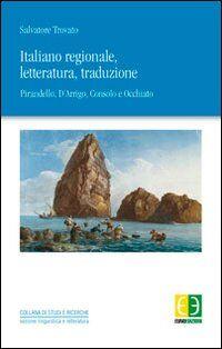 Italiano regionale, letteratura, traduzione. Pirandello, D'Arrigo, Consolo, Occhiato
