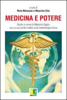 Milanospringparade.it Medicina e potere. Studio in onore di Massimo Gaglio, con un suo scritto inedito sulla metodologia clinica Image
