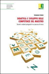 Didattica e sviluppo delle competenze del maestro. Docenti e studenti protagonisti in un percorso di ricerca