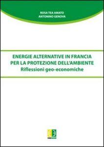 Energie alternative in Francia per la protezione dell'ambiente. Riflessioni geo-economiche