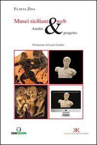 Musei siciliani & web. Analisi e progetto. Con CD-ROM