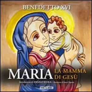 Maria. La mamma di Gesù