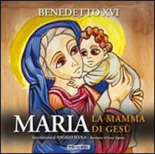 Maria. La mamma di Gesù - Benedetto XVI (Joseph Ratzinger) - copertina