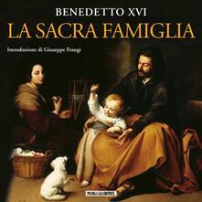 La sacra famiglia - Benedetto XVI (Joseph Ratzinger) - copertina