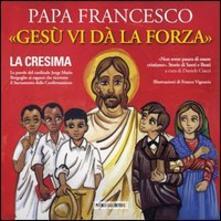 Cefalufilmfestival.it Gesù vi dà la forza. La Cresima. Ediz. illustrata Image