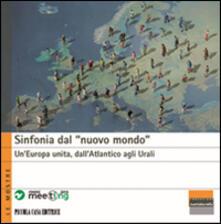 Sinfonia dal «nuovo mondo». Un'Europa unita, dall'Atlantico agli Urali - copertina