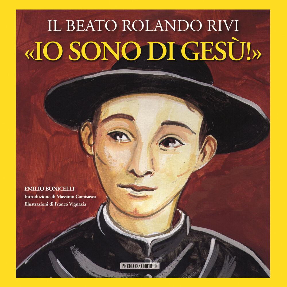 «Io sono di Gesù». Il beato Rolando Rivi