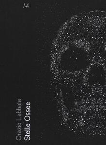 Stelle ossee - Orazio Labbate - copertina