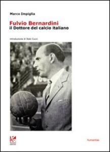Fulvio Bernardini, il dottore del calcio italiano
