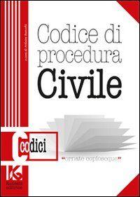 Codice di procedura civile. Il nuovo codice di procedura civile aggiornato