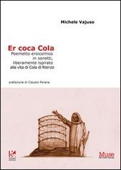 Coca Cola. Poemetto eroicomico in sonetti, liberamente ispirato alla vita di Cola di Rienzo (Er)