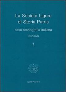 La Società Ligure di storia patria nella storiografia italiana (1857-2007)