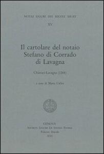 Il cartolare del notaio Stefano di Corrado di Lavagna. Chiavari-Lavagna (1288). Testo latino a fronte