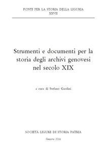 Strumenti e documenti per la storia degli archivi genovesi nel secolo XIX