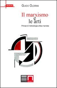 Il marxismo e le arti. Principi di metodologia critica marxista