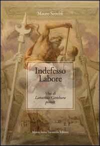 Indefesso labore. Vita di Lattanzio Gambara pittore