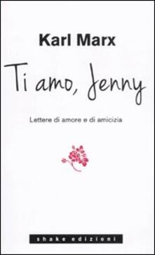 Ti amo Jenny. Lettere di amore e di amicizia.pdf
