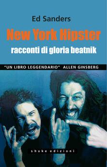 New York hipster. Racconti di gloria beatnik - Ed Sanders,S. Migx - ebook