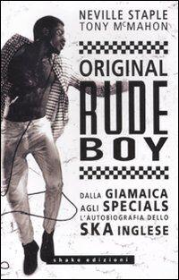 Original rude boy. Dalla Giamaica agli Specials, l'autobiografia dello ska inglese