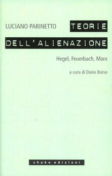 Le teorie dellalienazione. Hegel, Feuerbach, Marx.pdf