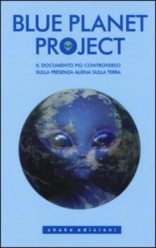 Squillogame.it Blue planet project. Il documento più controverso sulla presenza aliena sulla terra Image