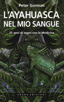 Camfeed.it L' ayahuasca nel mio sangue. 25 anni di sogni con la medicina Image