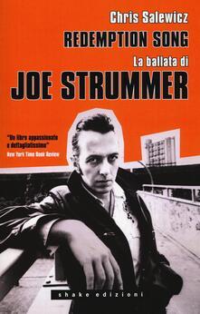 Redemption song. La ballata di Joe Strummer - Chris Salewicz - copertina