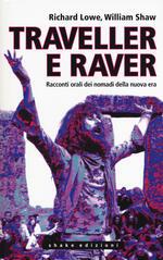Traveller e raver. Racconti orali dei nomadi della nuova era